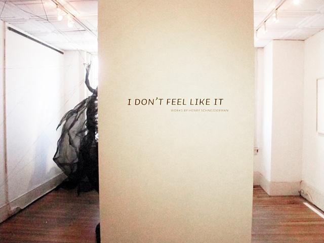 I DON'T FEEL LIKE IT