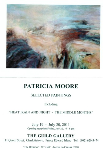 "2011  -  ""HEAT, RAIN AND NIGHT -    THE MIDDLE MONTHS""     Guild Gallery, PEI"