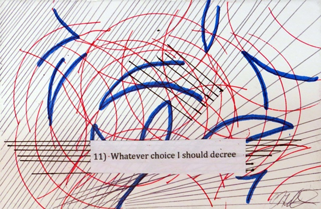 Whatever choice I should decree