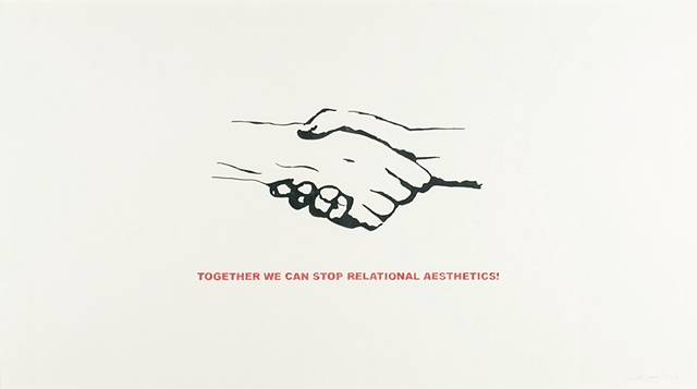 UNTITLED (TOGETHER WE CAN STOP RELATIONAL AESTHETICS)