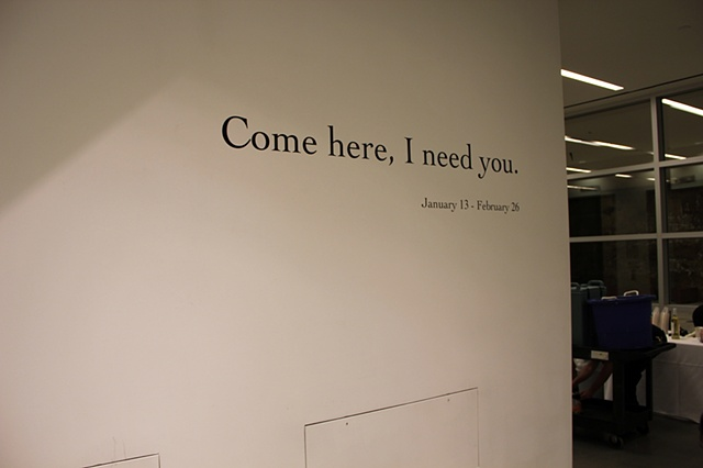 Come here, I need you.