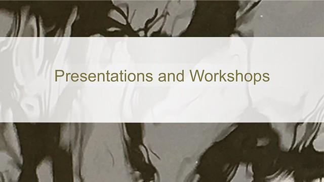 Presentations and Workshops
