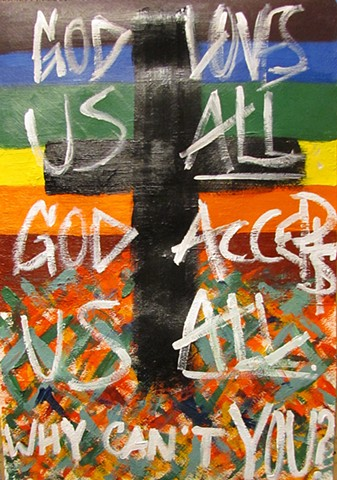 God Loves Us All God Accepts Us All Why Can't You?