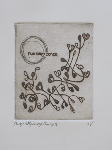 Change Is My Savings Plan Intaglio print on Rives BFK
