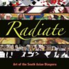 Radiate, Art of the South Asian Diaspora