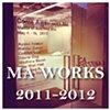MA Works (2011-2012)