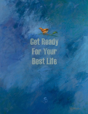 Get Ready For Your Best Life
