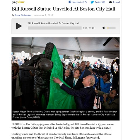"""Bill Russell Statue Unveiled at Boston City Hall"" by Bruce Gellerman for 90.9 WBUR November 1, 2013 Page 1"