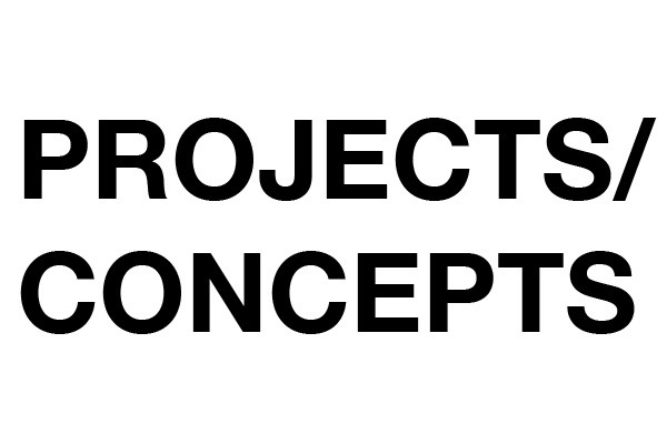 Projects and Concepts