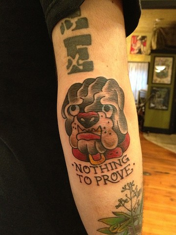 "Dog ""Nothing to Prove"" tattoo by Bradley Delay"