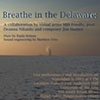 Breathe in the Delaware - a Collaboration