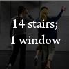 14 stairs; 1 window