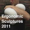 Ergonomic Sculptures, 2011