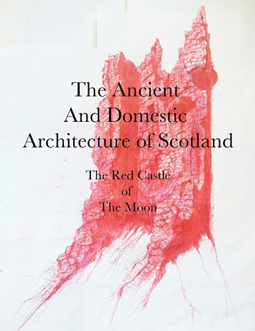 The Ancient And Domestic Architecture of Scotland: The Red Castle of The Moon