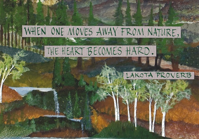 Lakota Proverb - Move Away from Nature