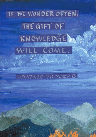 Arapaho Proverb - Gift of Knowledge