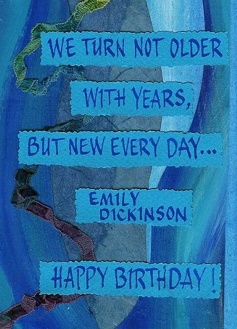 Happy Birthday; Dickinson - New Every Day