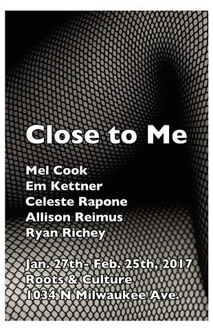 Close To Me at Roots & Culture Jan 27-Feb.25