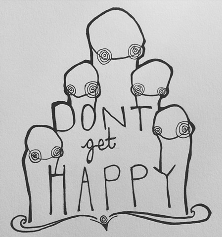 Dont Get Happy
