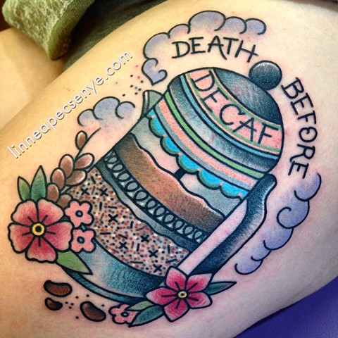 Death before decaf tattoo French press tattoo coffee tattoo by Linnea Asheville North Carolina tattoo