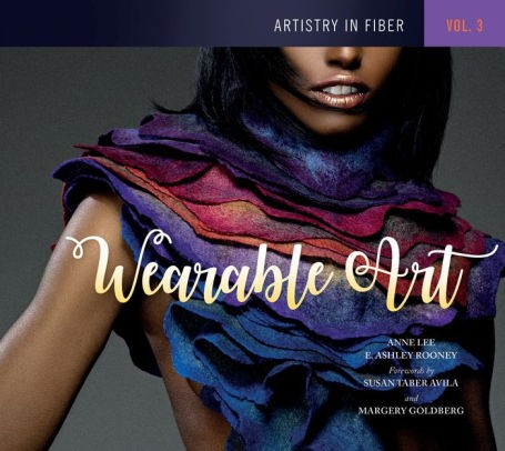 Available for Pre-Order:  Artistry in Fiber, Vol 3: Wearable Art