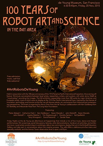 FRIDAY, NOVEMBER 20, 2015 - 100 YEARS OF ROBOT ART AND SCIENCE IN THE BAY AREA