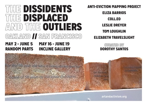 SATURDAY, MAY 2 to FRIDAY, JUNE 19, 2015 / THE DISSIDENTS, THE DISPLACED, AND THE OUTLIERS TRANSBAY EXHIBITION