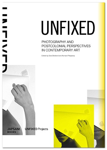 Unfixed: Photography and Postcolonial Perspectives in Contemporary Art