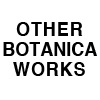 Other Botanica Works