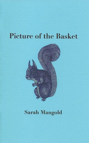 Picture Of The Basket poetry chapbook by Sarah Mangold, Dusie Kollektiv, 2006