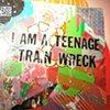 """I am a teenage trainwreck"" detail"