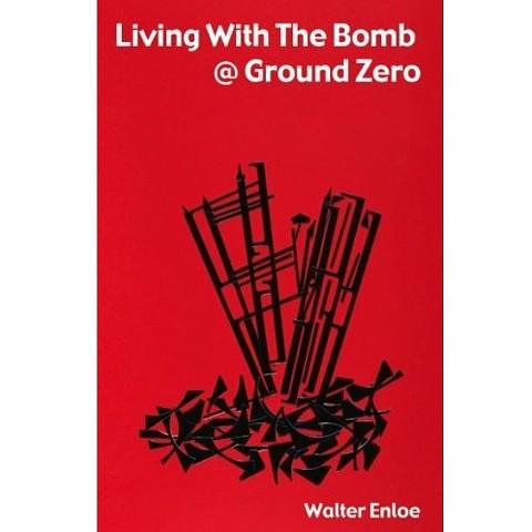 Living with the Bomb @ Ground Zero