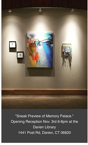 "Art Opening ""Memory Palace"" at the Darien Library"