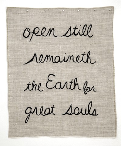 Open Still Remaineth the Earth for Great Souls