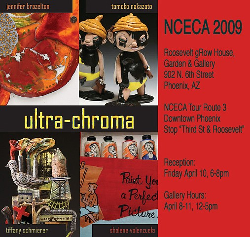 UltraChroma:2009 NCECA Concurrent Juried Exhibition The Roosevelt gROW House Gallery Phoenix, AR
