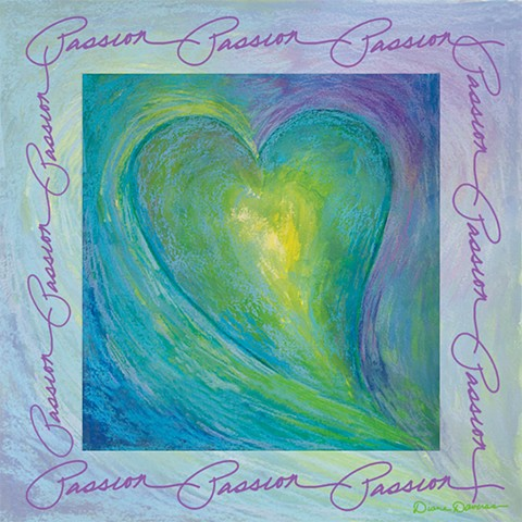passion art, inspirational art, art for licensing, heart painting by Diane Daversa, Quotes, sayings
