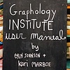 The Graphology Institute - User Manual Elsewhere Residency Kari Marboe and Erin Colleen Johnson