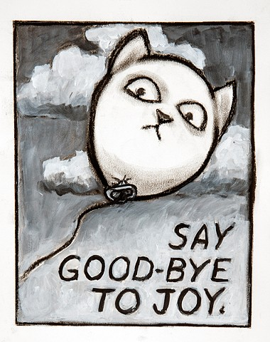 Say good-bye to joy.