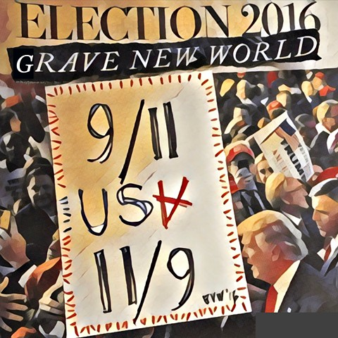 GRAVE NEW WORLD collage 11/9/16