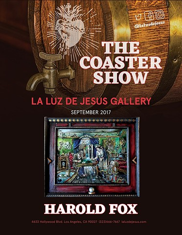 5th Annual Coaster Show Sept- Oct 2017 La Luz de Jesus Gallery Los Angeles, CA.