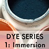 Class 1: IMMERSION DYEING