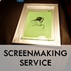 SCREENMAKING SERVICE