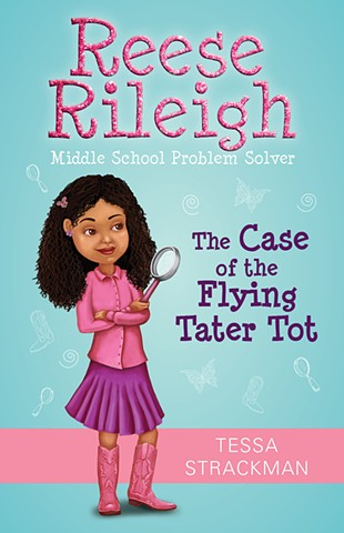 Reese Rileigh, Middle School Problem Solver: The Case of the Flying Tater Tot