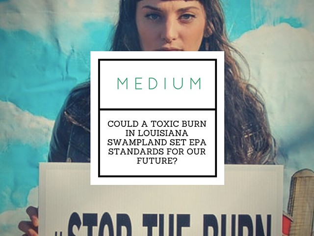 Could a Toxic Burn in Louisiana Swampland Set EPA Standards for Our Future?