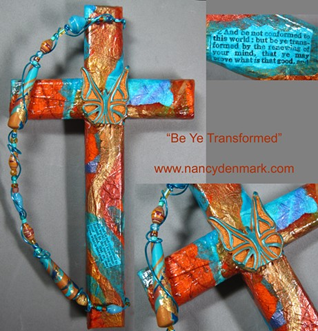 """Be Ye Transformed"" Butterfly collage cross by Nancy Denmark"
