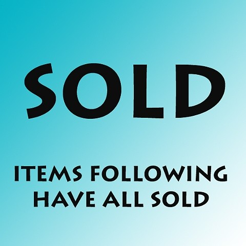 SOLD MARKER  ALL ITEMS FOLLOWING HAVE SOLD