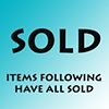 FOLLOWING ITEMS HAVE SOLD