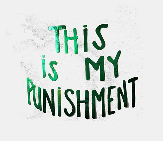 Lisa Neighbour, This Is My Punishment (wall version)