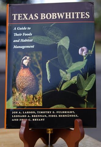 Texas Bobwhites A Guide Foods and Habitat Management Jon A. Larson, Timothy E. Fulbright, Leonard A. Brennan, Fidel Hernandez, and Fred C. Bryant