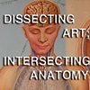 Dissecting Art; Intersecting Anatomy